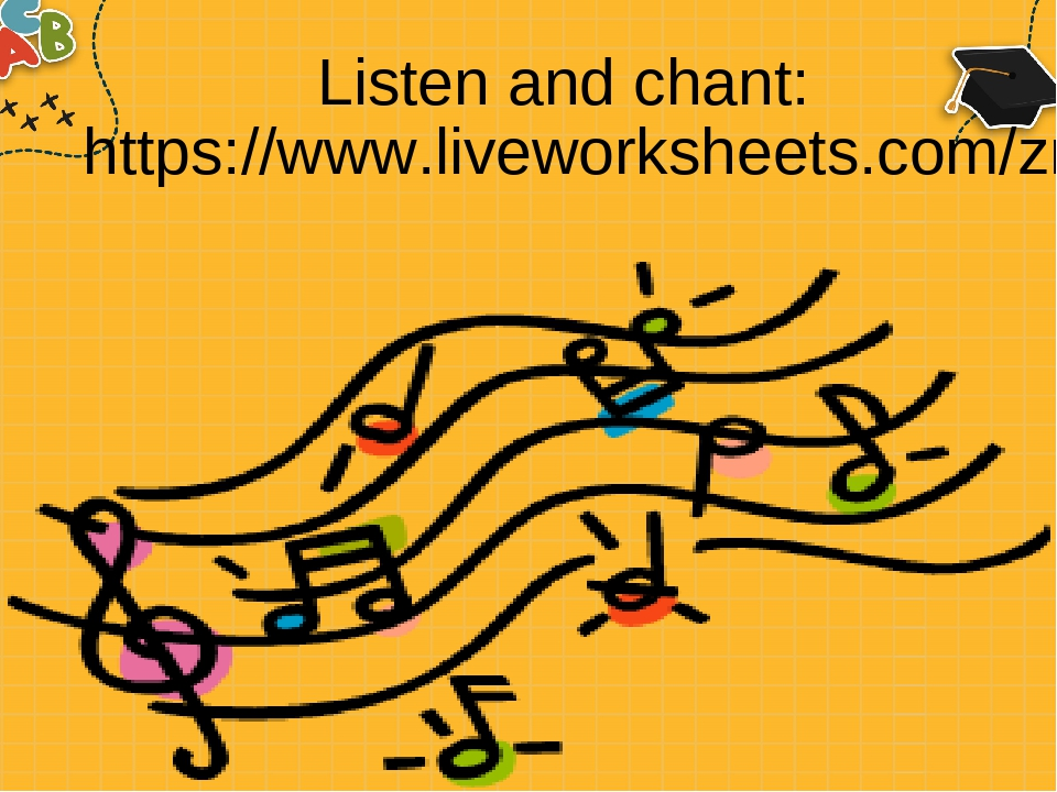 Listen and chant: https://www.liveworksheets.com/zr116133uc