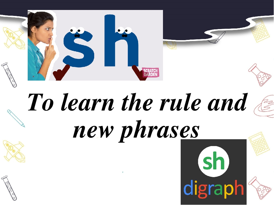 To learn the rule and new phrases