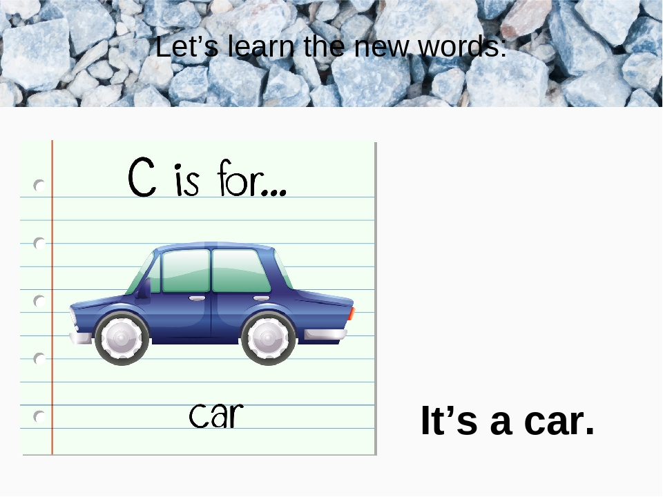 Let's learn the new words: It's a car.
