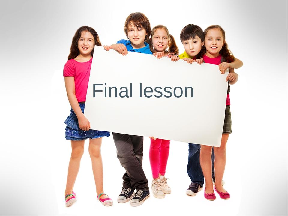 Final lesson