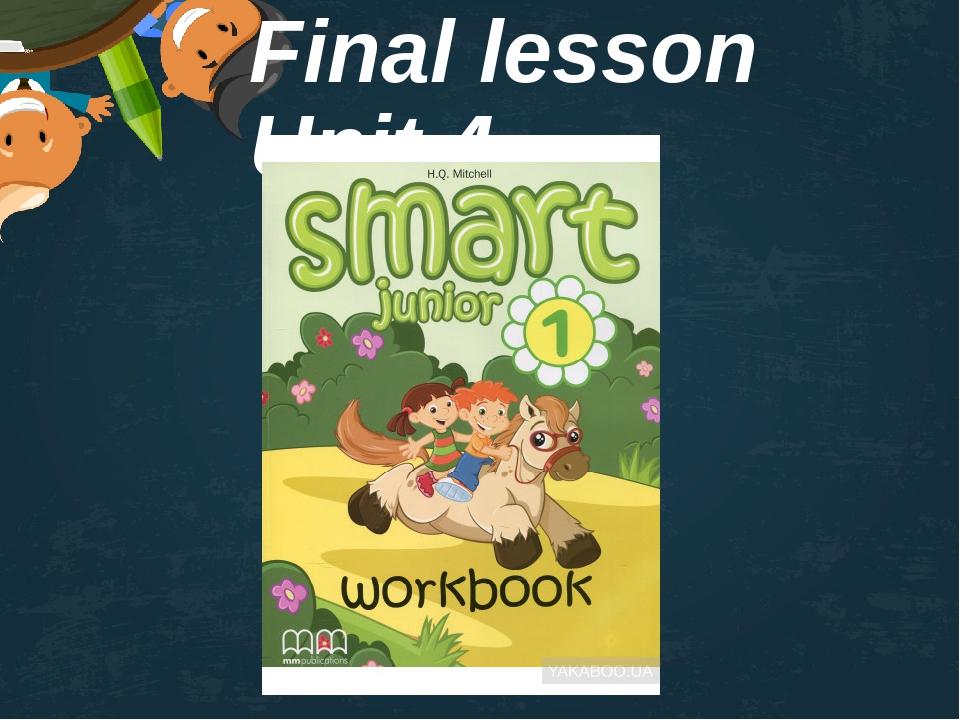 Final lesson Unit 4