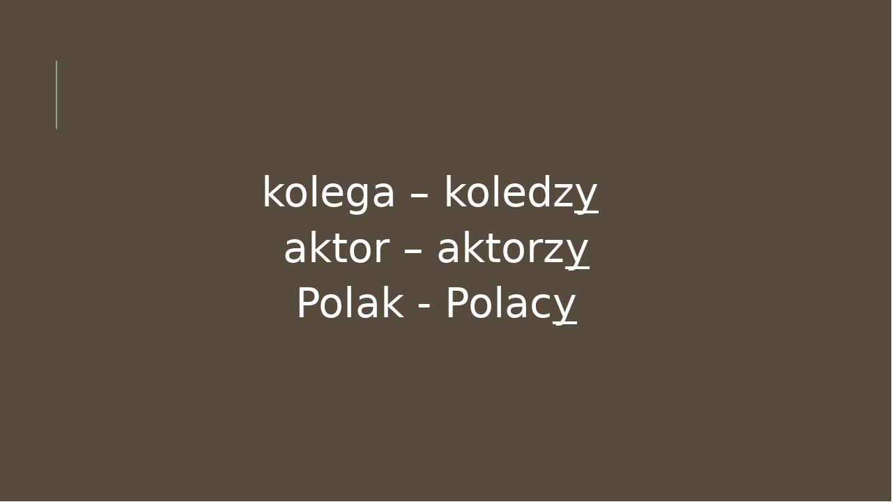 kolega – koledzy aktor – aktorzy Polak - Polacy