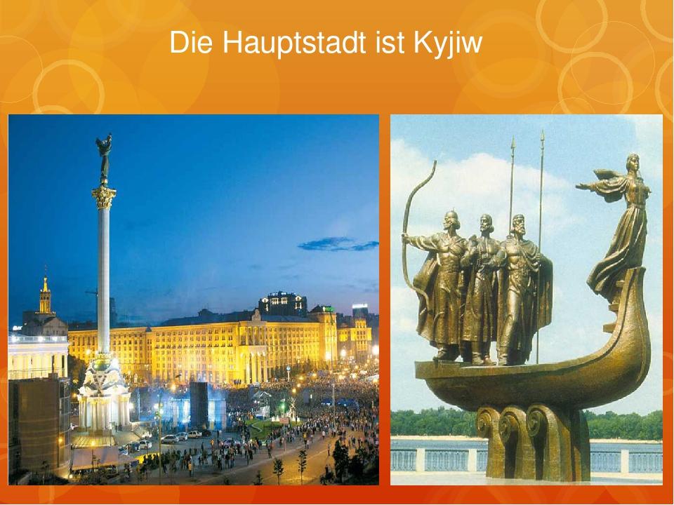 Die Hauptstadt ist Kyjiw