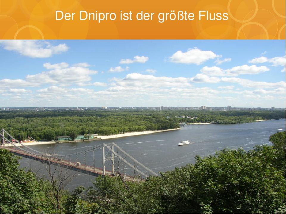 Der Dnipro ist der größte Fluss