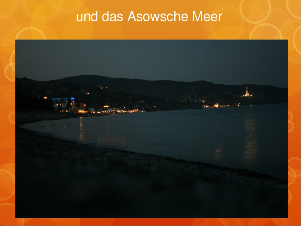 und das Asowsche Meer