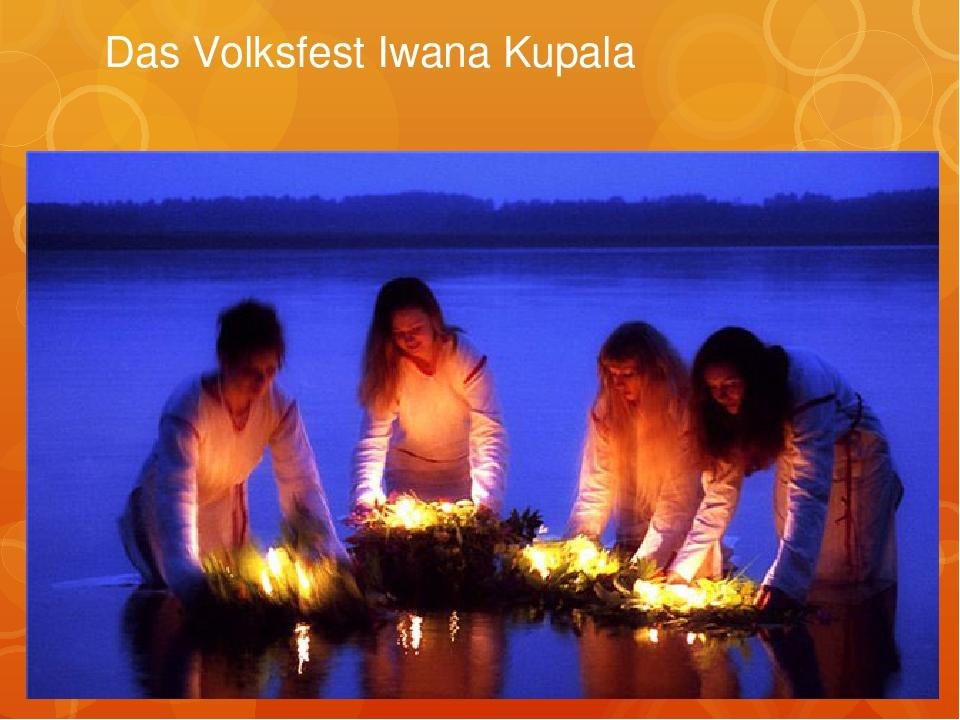 Das Volksfest Iwana Kupala