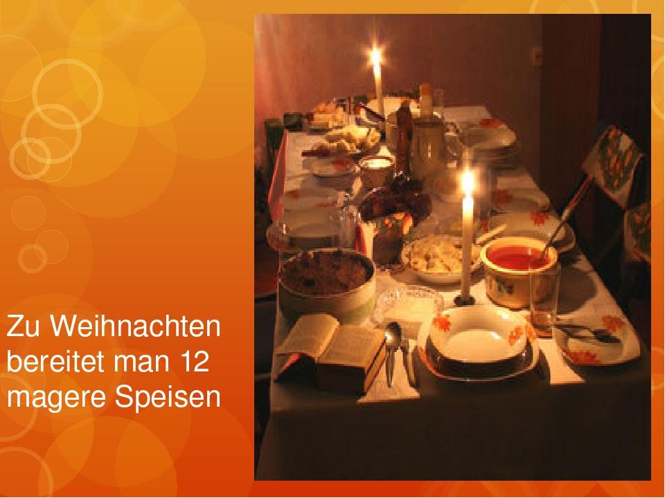 Zu Weihnachten bereitet man 12 magere Speisen