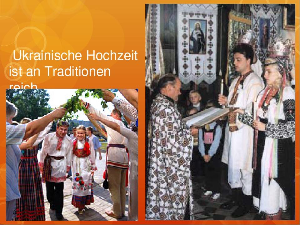Ukrainische Hochzeit ist an Traditionen reich