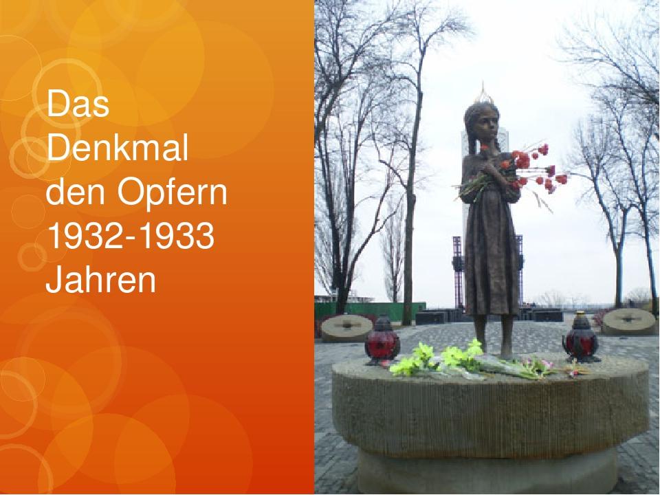Das Denkmal den Opfern 1932-1933 Jahren