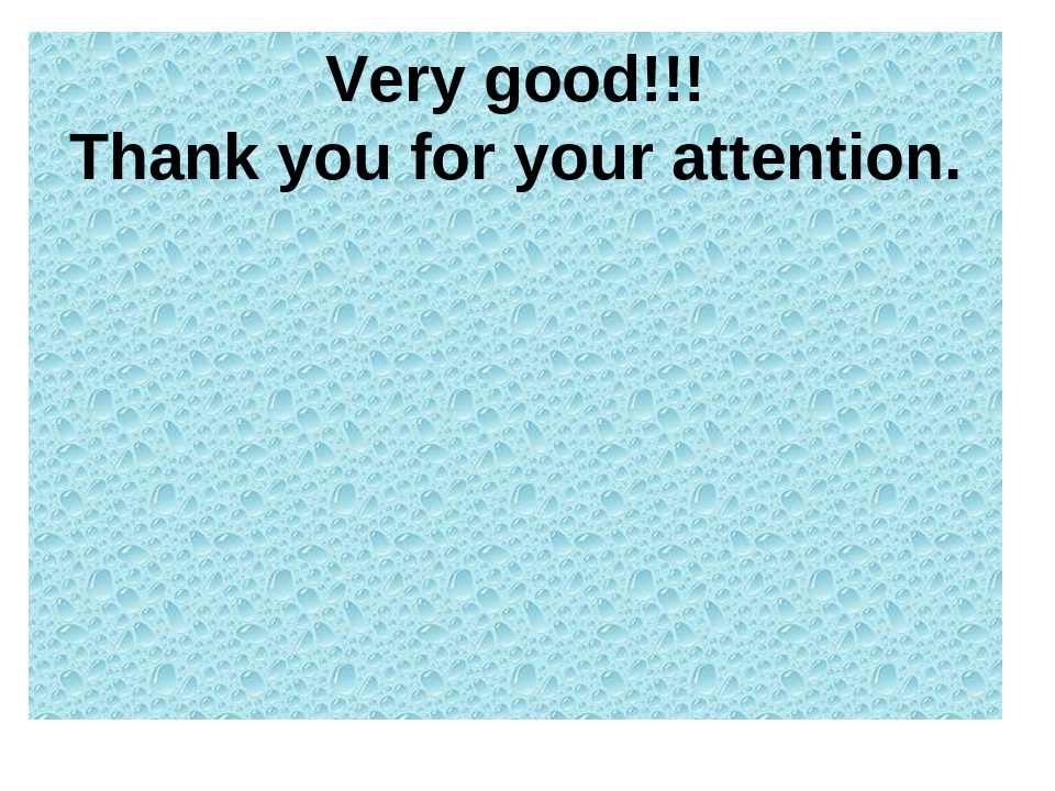 Very good!!! Thank you for your attention.